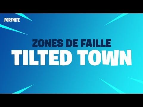 Fortnite - Zone de faille - Tilted Town
